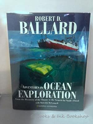 Adventures in Ocean Exploration: From the Discovery of the Titanic to the Search for Noah's Flood...