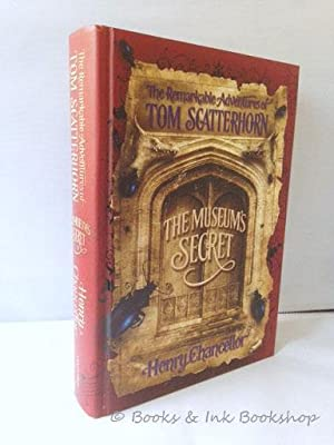 The Museum's Secret (The Remarkable Adventures of Tom Scatterhorn) [SIGNED 1ST Edition]