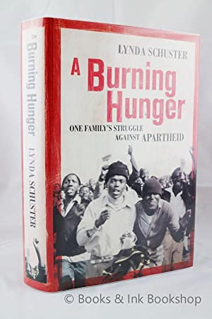A Burning Hunger: One Family's Struggle Against Apartheid
