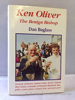 Ken Oliver, The Benign Bishop [Signed by: Buglass, Dan