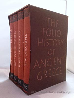 The Folio History of Ancient Greece: 4 Volumes in a Slipcase. The Lyric Age; The Persian Wars; Th...