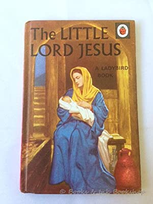 The Little Lord Jesus, A Ladybird Book (Ladybird, Series 522)