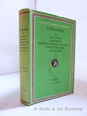 Euripides II: Electra, Orestes, Iphigeneia in Taurica, Andromache, and Cyclops [Loeb Classical Li...