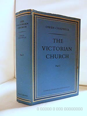 The Victorian Church, Part I (An Eccliastical History of England Series)