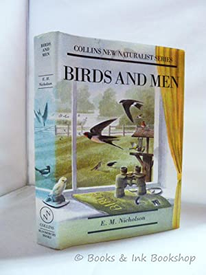 Birds and Men: The Bird Life of British Towns, Villages, Gardens and Farmland (Collins New Natura...