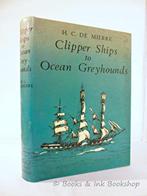 Clipper Ships to Ocean Greyhounds