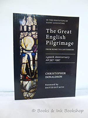 The Great English Pilgrimage From Rome to Canterbury: 1400th Anniversary AD 597-1997