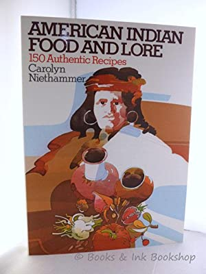 American Indian Food and Lore: 150 Authentic Recipes