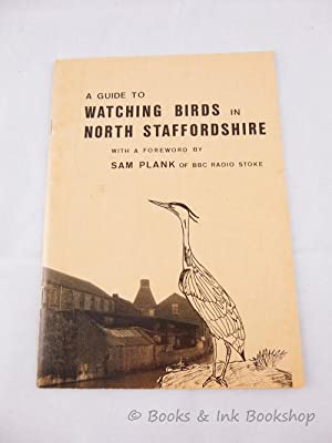 A Guide to Watching Birds in North Staffordshire