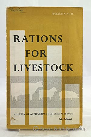 Rations for Livestock (Ministry of Agriculture , Fisheries and Food - Bulletin No. 48)