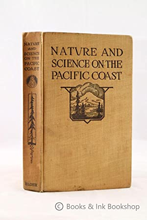 Nature and Science on the Pacific Coast: A guide-book for scientific travelers in the west. Edite...