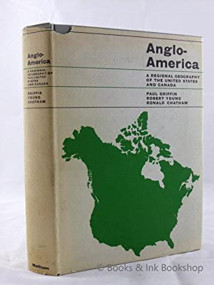 Anglo-America: A Regional Geography of the United States and Canada