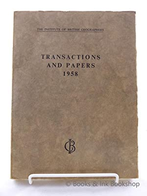 The Institute of British Geographers Publication No. 25: Transactions and Papers 1958