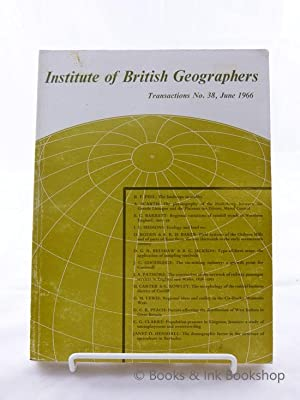 The Institute of British Geographers, Transactions No. 38, June 1966