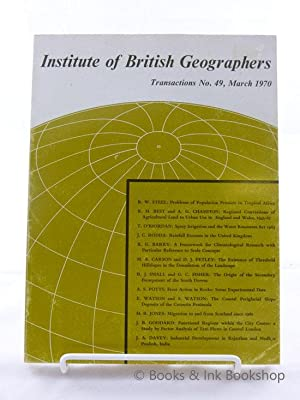 The Institute of British Geographers, Transactions No. 49, March 1970