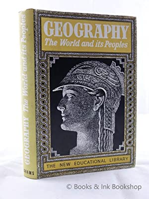 Geography: The World and its Peoples [The New Educational Library]