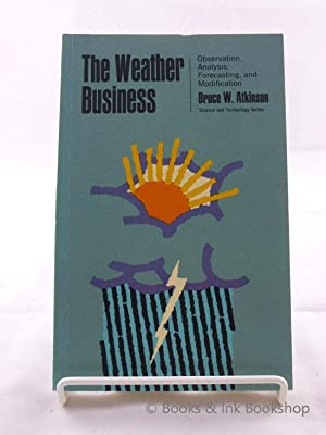 The Weather Business: Observation, Analysis, Forecasting and Modification