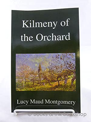 Kilmeny of the Orchard: Montgomery, Lucy Maud