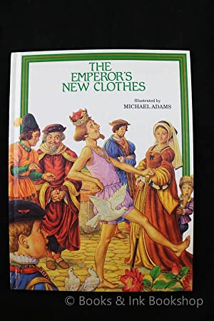 The Emperor's New Clothes: Andersen, Hans Christian
