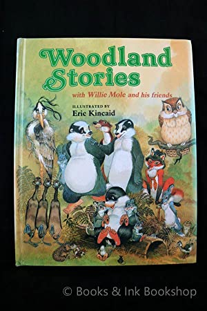 Woodland Stories, with Willie Mole and his: Kincaid, Lucy (written