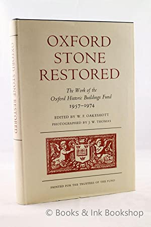 Oxford Stone Restored: The Work of the Oxford Historic Buildings Fund 1957-1974