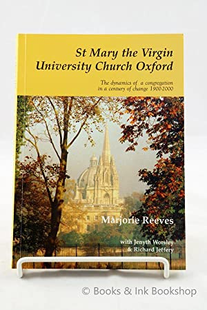 St Mary the Virgin - University Church Oxford: The dynamics of a congregation in a century of cha...