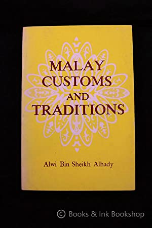 Malay Customs and Traditions: Alhady, Alwi Bin