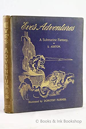 Eve's Adventures: A Submarine Fantasy [Inscribed by the author]
