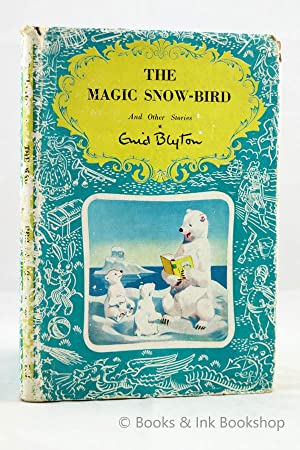 The Magic Snow-Bird, And Other Stories