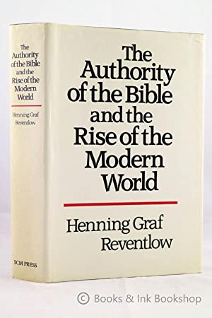 The Authority of the Bible and the Rise of the Modern World