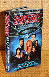 Star Trek The Next Generation : All Good Things. [The novelisation of the final episode].