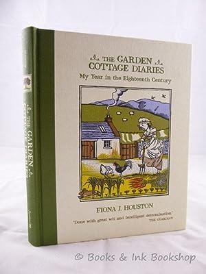 The Garden Cottage Diaries : My Year in the Eighteenth Century: Houston, Fiona J.