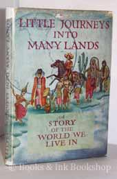 Little Journeys Into Many Lands : A Story of the World we Live in