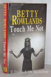 Touch Me Not: Rowlands, Betty