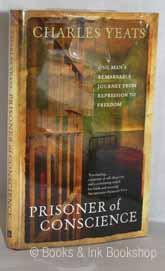 Prisoner of Conscience: One Man's Remarkable Journey From Repression to Freedom