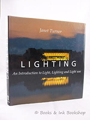 Lighting: An Introduction to Light, Lighting and Light Use (SIGNED)