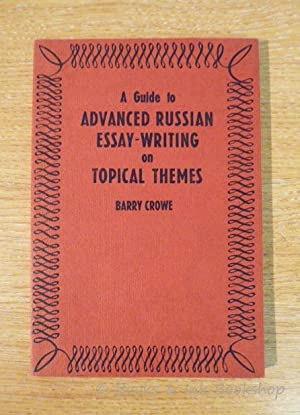 A Guide to Advanced Russian Essay-Writing, Based on Extracts from the Soviet Press