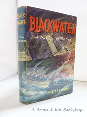 Blackwater: A True Epic of the Sea