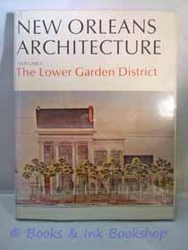 New Orleans Architecture Volume 1: The Lower Garden District (Howard Avenue to Jackson Avenue; Mi...