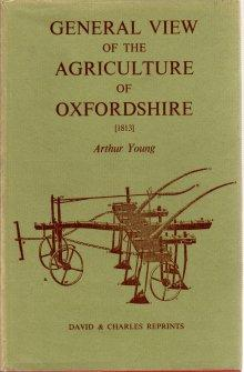 General View of the Agriculture of Oxfordshire: A Reprint of the Work Drawn Up for the Considerat...