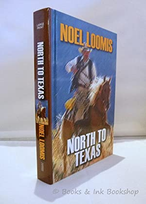 North to Texas (Large Print Edition)