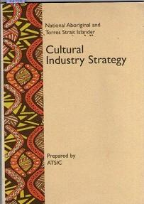 Cultural Industry Strategy : National Aboriginal And Torres Strait Islander