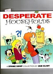 Desperate Households : A Stone Soup Collection: Eliot, Jan