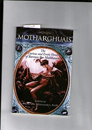 Motharghuais: The Curious and Erotic Verses of: Muhlhausen, Barone Brunhilda