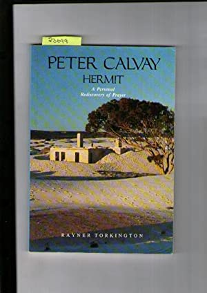 Peter Calvay Hermit : A Personal Rediscovery Of Prayer