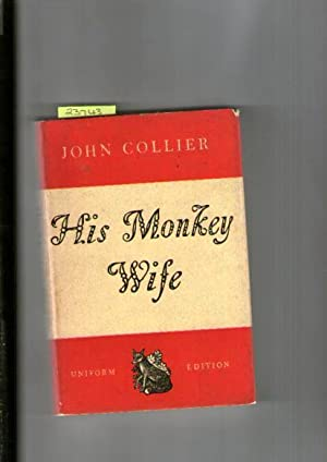 His Monkey Wife : Or Married To A Chimp
