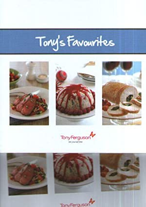 Tony's Favourites : 60 All Time Favourites For The Tony Ferguson Receipe Range