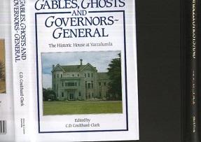 Gables, Ghosts and Governors-General: The Historic House: Coulthard-Clark, C.D. [Edited