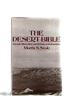 Desert Bible: Nomadic Tribal Culture and Old Testament Interpretation