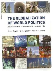 Globalization Of World Politics, The: John Baylis, Steve